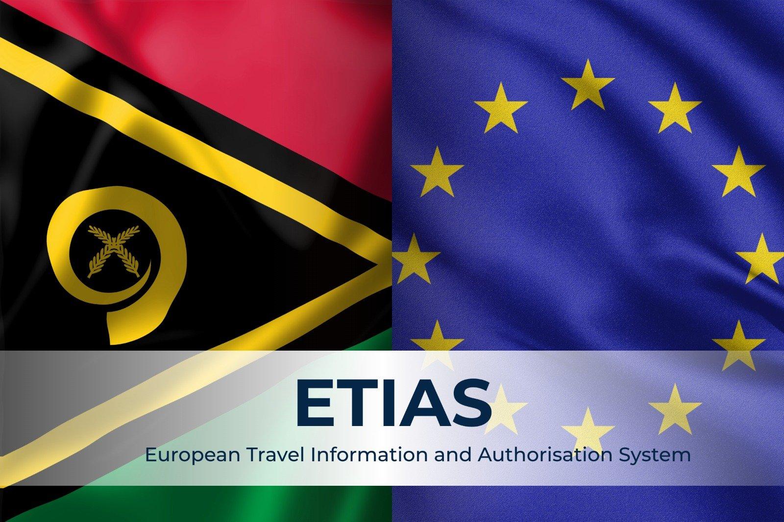 ETIAS And Its Impact On Vanuatu Citizenship
